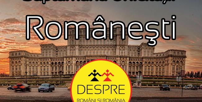 Despre români și România. Săptămâna unicităţii româneşti
