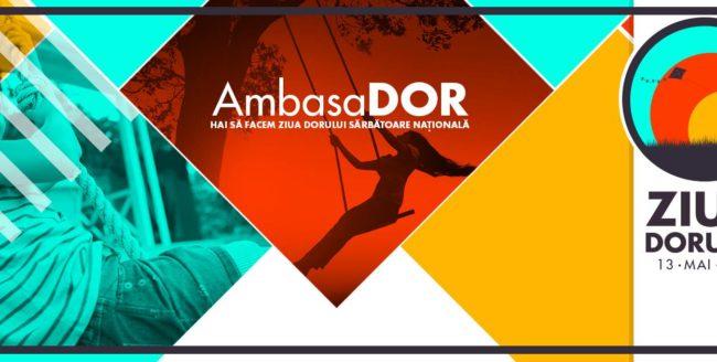 Ziua Dorului te provoacă să devii ambasaDOR