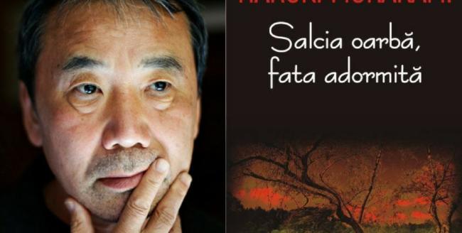 "[Review] ""Salcia oarbă, fata adormită"", - Haruki Murakami"