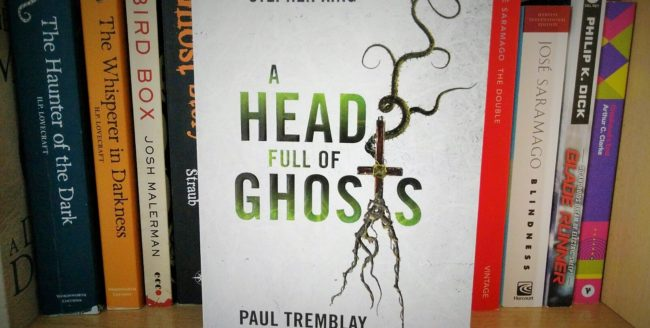 [Review] A Head Full of Ghosts – Paul Tremblay