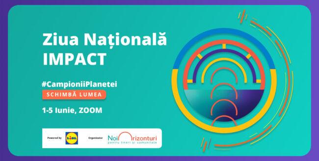 Tinerii care schimbă lumea se întâlnesc online la Ziua Națională IMPACT între 1-5 iunie